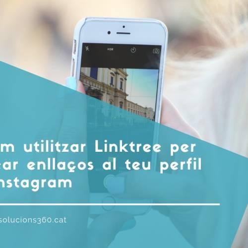 Com utilitzar Linktree per crear enllaços al teu perfil d'Instagram